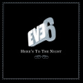 Eve 6 - Here's to the Night (Promo).jpg