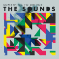 Sounds, The - Something to Die For.jpg