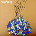 Slow Club - It Doesn't Have to Be Beautiful.jpg