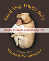Good Dog, Happy Baby - Hardcover - USA - 1st Edition.jpg