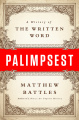 Palimpsest - History of the Written Word, A - Hardcover - USA - 1st Edition.jpg