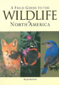 Field Guide to the Wildlife of North America, A - Paperback - USA - 1st Edition.jpg